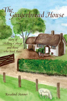 The Gingerbread House: The Story of Shilling Cottage and Those Who Lived There (Paperback)