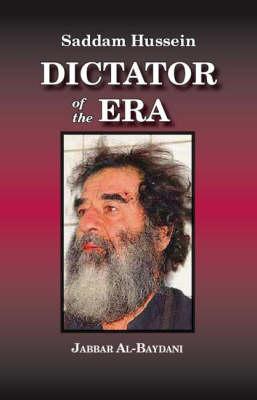 Saddam Hussein: Dictator of the Era (Paperback)