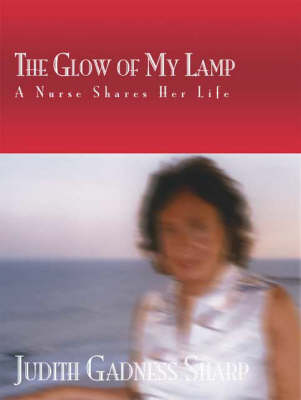 The Glow of My Lamp (A Nurse Shares Her Life) (Paperback)
