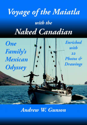 Voyage of the Maiatla with the Naked Canadian (Paperback)