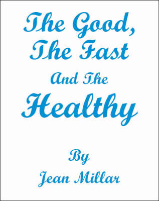 The Good, the Fast and the Healthy (Spiral bound)