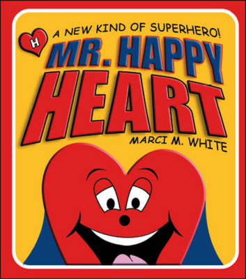 Mr. Happy Heart: A New Kind of Superhero! (Paperback)