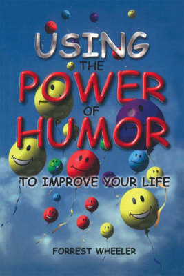 Using the Power of Humor to Improve Your Life (Paperback)