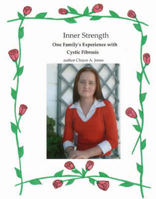 Inner Strength, One Family's Experience with Cystic Fibrosis (Paperback)