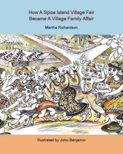 How a Spice Island Village Fair Became a Village Family Affair (Paperback)