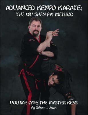 Advanced Kenpo Karate: Master Keys v. 1: The Wu Shen Pai Method (Paperback)