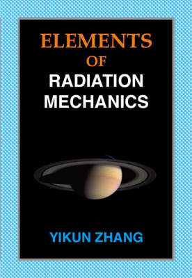 Elements of Radiation Mechanics (Paperback)
