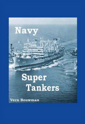 Navy Super Tankers (Paperback)