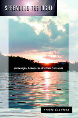 Spreading the Light: Meaningful Answers to Spiritual Questions (Paperback)