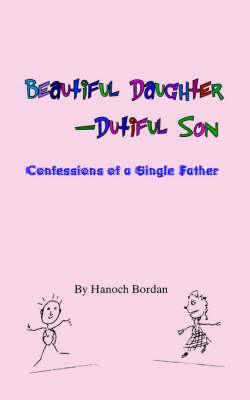 Beautiful Daughter-Dutiful Son (Paperback)