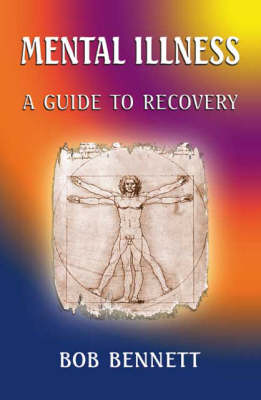 Mental Illness: A Guide to Recovery (Paperback)