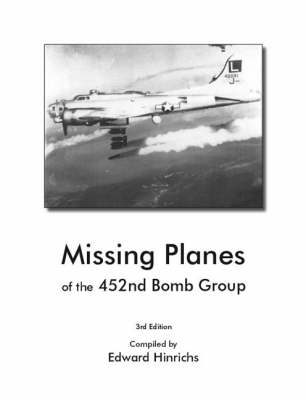 Missing Planes of the 452nd Bomb Group (Paperback)