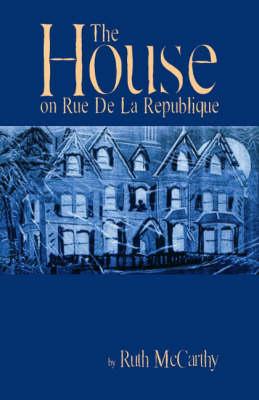 The House on Rue de la Republique (Paperback)