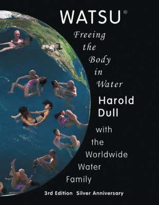 Watsu: Freeing the Body In Water (Paperback)