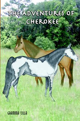 The Adventures of Cherokee (Paperback)