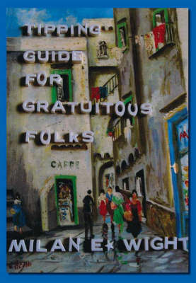 Tipping Guide for Gratuitous Folks (Paperback)