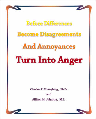 Before Differences Become Disagreements and Annoyances Turn into Anger (Paperback)