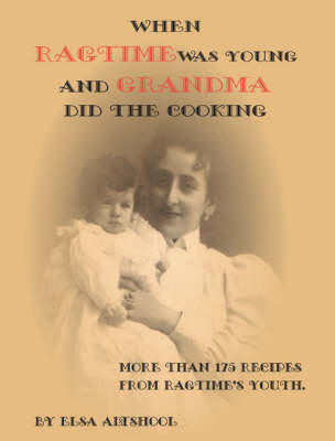 When Ragtime Was Young and Grandma Did the Cooking (Paperback)