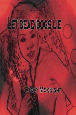 Let Dead Dogs Lie (Paperback)