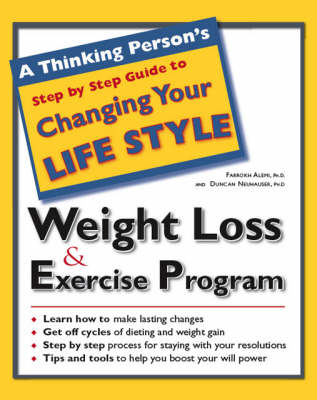 A Thinking Person's Step by Step Guide to Weight Loss and Exercise Program (Paperback)