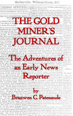 The Goldminer's Journal: The Adventures of an Early News Reporter (Paperback)