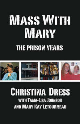Mass with Mary: The Prison Years (Paperback)