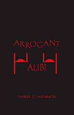 Arrogant Alibi (Paperback)