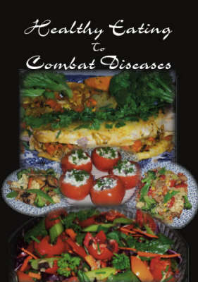Healthy Eating to Combat Diseases (Paperback)