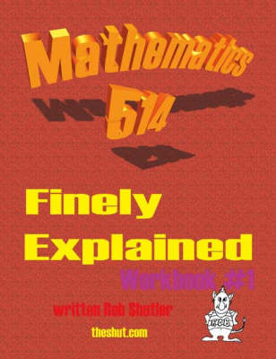 Mathematics 514: Workbook No. 1: Finely Explained (Spiral bound)