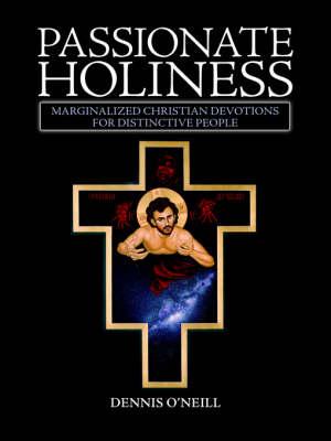 Passionate Holiness: Marginalized Christian Devotions for Distinctive Peoples (Paperback)