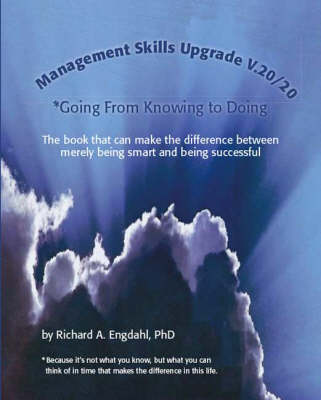 Management Skills Upgrade V.20/20: Going From Knowing to Doing (Paperback)