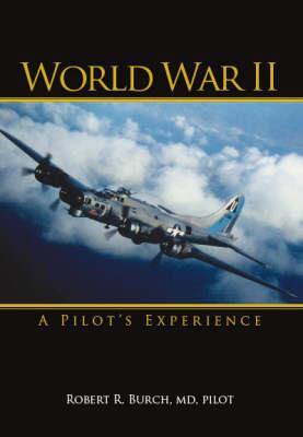 World War II: A Pilot's Experience (Paperback)