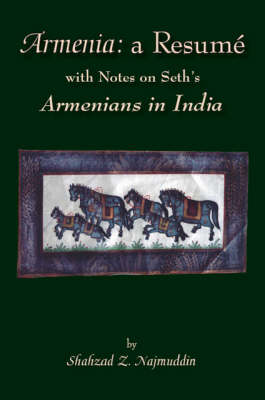 """Armenia: A Resume with Notes on Seth's """"Armenians in India"""" (Paperback)"""