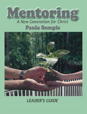 Mentoring a New Generation for Christ: Leader's Guide (Paperback)