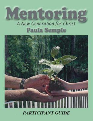 Mentoring a New Generation for Christ: Participant's Guide (Paperback)