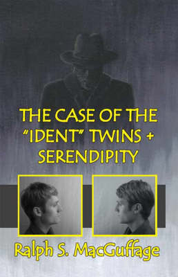 The Case of the Ident Twins and Serendipity (Paperback)