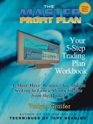 The Master Profit Plan: Your 5-step Trading Plan Workbook (Paperback)
