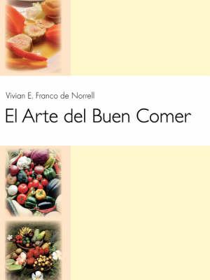 El Arte Del Buen Comer (Paperback)