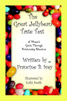 The Great Jellybean Taste Test: A Woman's Guide Through Relationship Blunders (Paperback)