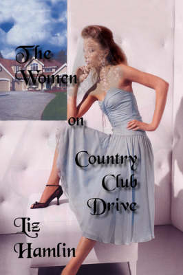 The Women on Country Club Drive (Paperback)