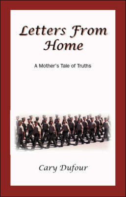 Letters From Home: A Mother's Tale of Truths (Paperback)