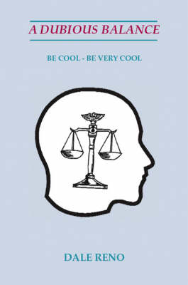 A Dubious Balance: Be Cool - Be Very Cool (Paperback)
