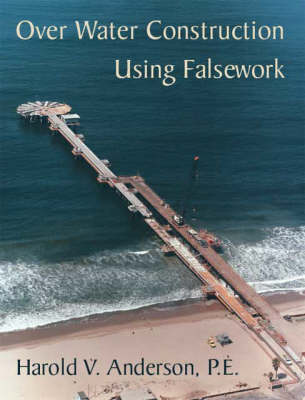 Over Water Construction Using Falsework without Binder (Paperback)
