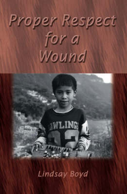 Proper Respect for a Wound (Paperback)