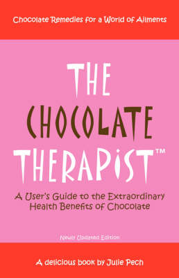 The Chocolate Therapist: Chocolate Remedies for a World of Ailments (Paperback)