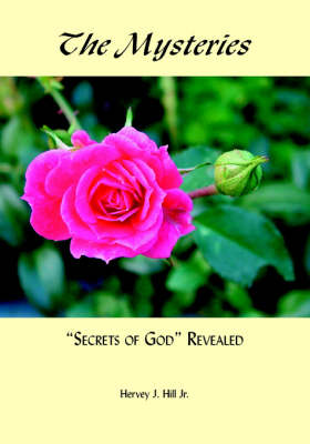 The Mysteries (secrets of God) Revealed (Paperback)