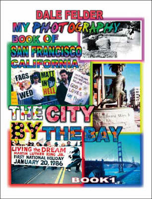 My Photography Book of San Francisco California: Bk. 1: The City by the Bay (Paperback)