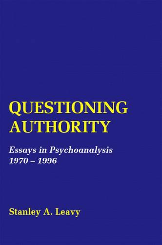 Questioning Authority: Essays in Psychoanalysis (Paperback)