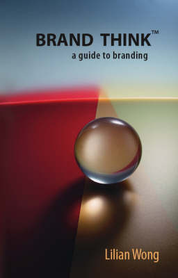 Brand Think: A Guide to Branding (Paperback)