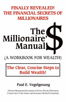 The Millionaire'$ Manual: A Workbook for Wealth (Paperback)